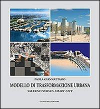 Modello di trasformazione urbana. Salerno versus smart city