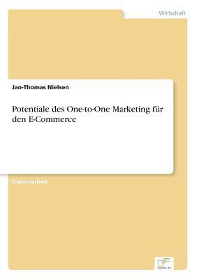 Potentiale des One-to-One Marketing für den E-Commerce