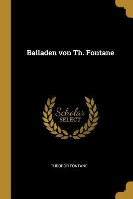 Balladen Von Th. Fontane