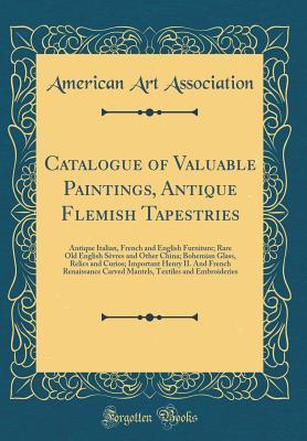 Catalogue of Valuable Paintings, Antique Flemish Tapestries