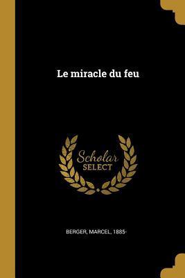 Le Miracle Du Feu