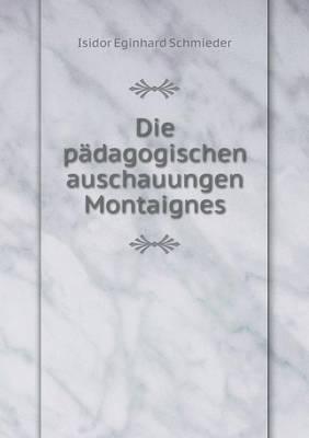 Die Padagogischen Auschauungen Montaignes