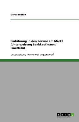 Einführung in den Service am Markt (Unterweisung Bankkaufmann / -kauffrau)