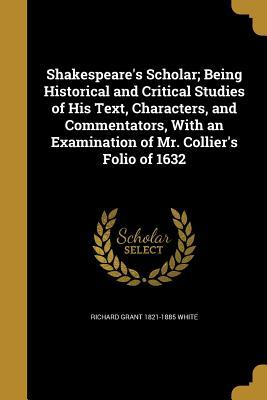 SHAKESPEARES SCHOLAR BEING HIS