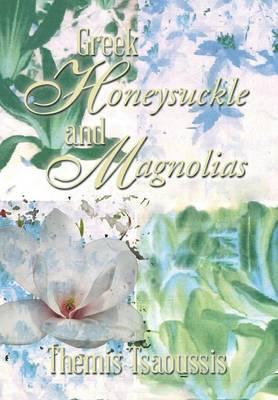 Greek Honeysuckle and Magnolias