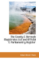The County a Borough Magistrates List and Official a Parliamentry Register