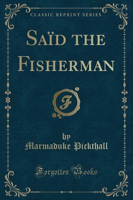 Saïd the Fisherman (Classic Reprint)