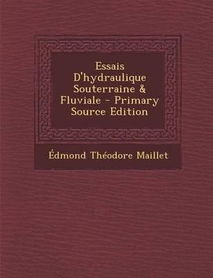 Essais D'Hydraulique Souterraine & Fluviale - Primary Source Edition