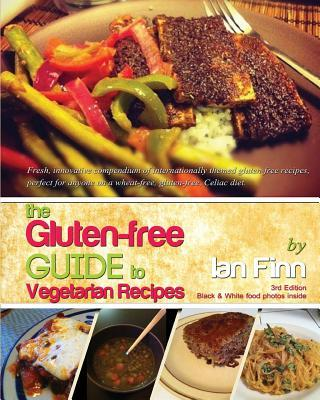 The Gluten-free Guide to Vegetarian Recipes