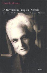 Di traverso in Jacques Derrida. In un certo attualismo nel dramma di differenza e différance