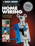 The Complete Guide to Home Wiring - 3rd Edition