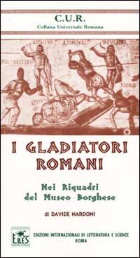 I gladiatori romani