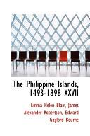 The Philippine Islands, 1493-1898 XXVII