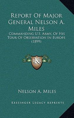 Report of Major General Nelson A. Miles