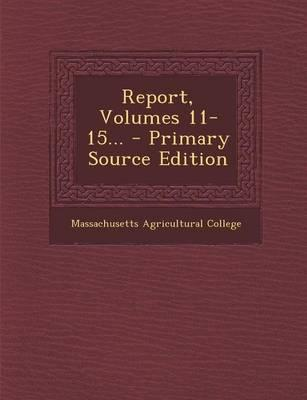 Report, Volumes 11-15...