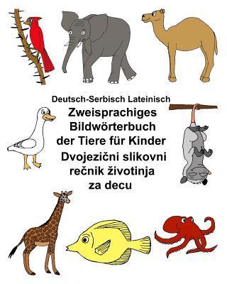 Deutsch-serbisch Lateinisch Zweisprachiges Bildwörterbuch Der Tiere Für Kinder