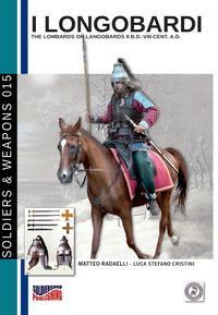 I Longobardi. The Lombards or Longobards II b.D. - VIII cent. a.D. Ediz. italiana e inglese