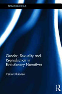 Gender, Sexuality and Reproduction in Evolutionary Narratives