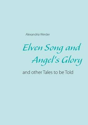 Elven Song and Angel's Glory