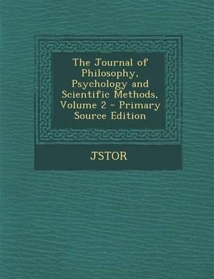 The Journal of Philosophy, Psychology and Scientific Methods, Volume 2