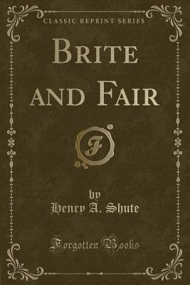 Brite and Fair (Classic Reprint)