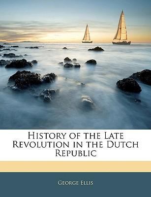 History of the Late Revolution in the Dutch Republic