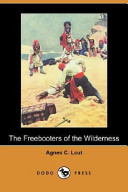 The Freebooters of the Wilderness (Dodo Press)