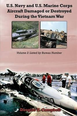 U.S. Navy and U.S. Marine Corps Aircraft Damaged or Destroyed During the Vietnam War. Volume 2