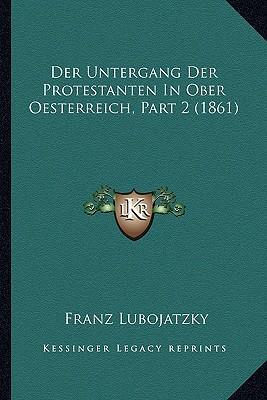 Der Untergang Der Protestanten in Ober Oesterreich, Part 2 (1861)