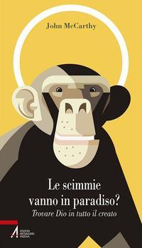 Le scimmie vanno in paradiso. Trovare Dio in tutto il creato