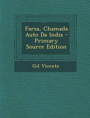 Farsa, Chamada Auto Da India - Primary Source Edition