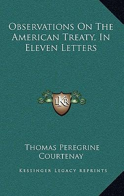 Observations on the American Treaty, in Eleven Letters