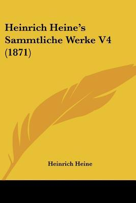 Heinrich Heine's Sammtliche Werke V4 (1871)