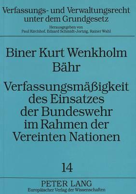 Verfassungsmäßigkeit des Einsatzes der Bundeswehr im Rahmen der Vereinten Nationen