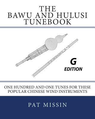 The Bawu and Hulusi Tunebook - G Edition