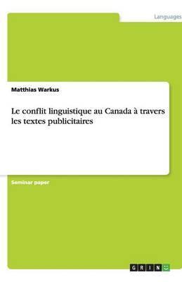 Le conflit linguistique au Canada à travers les textes publicitaires