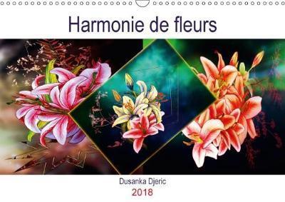 Harmonie de Fleurs Calendrier Mural 2018 Din A3 Horizontal