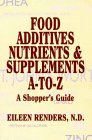 Food Additives, Nutrients & Supplements A-To-Z