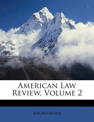 American Law Review, Volume 2