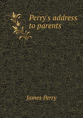 Perry's Address to Parents