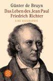 Das Leben des Jean Paul Friedrich Richter.