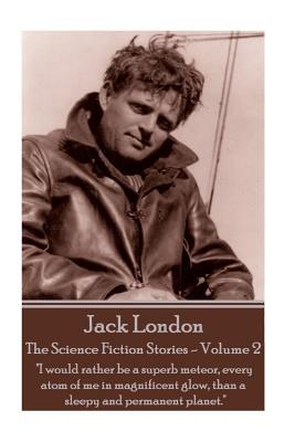 Jack London - The Science Fiction Stories - Volume 2