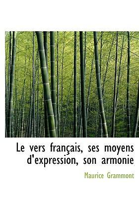 Le Vers Fran Ais, Ses Moyens D'Expression, Son Armonie