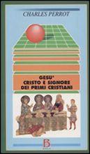 Gesù, Cristo e Signore dei primi cristiani