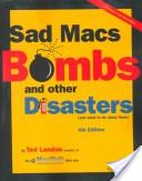 Sad Macs, Bombs and Other Disasters