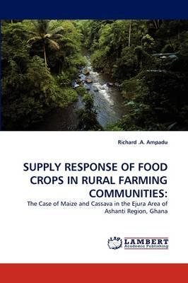 SUPPLY RESPONSE OF FOOD CROPS IN RURAL FARMING COMMUNITIES