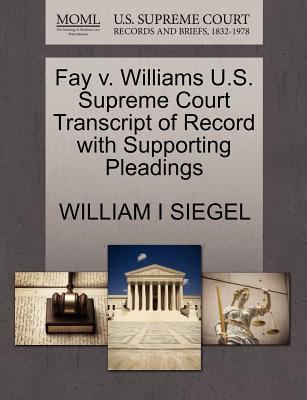 Fay V. Williams U.S. Supreme Court Transcript of Record with Supporting Pleadings