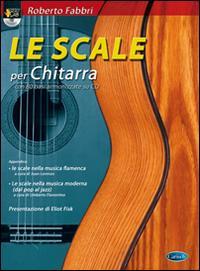 Le scale per chitarra. Con CD Audio
