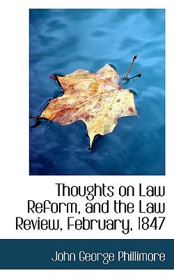 Thoughts on Law Reform, and the Law Review, February, 1847