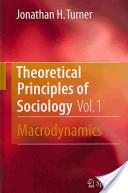 Theoretical Principles of Sociology, Vol. 1